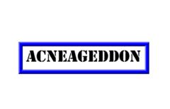 Acneageddon